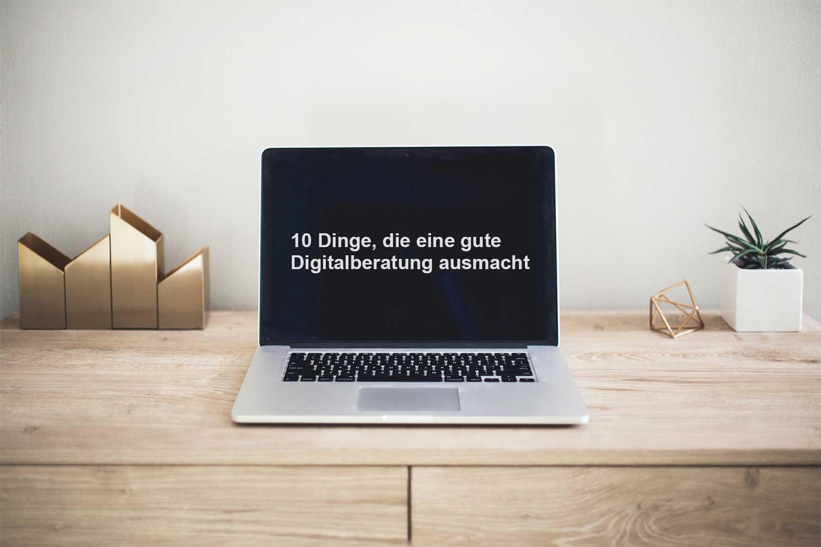 Digitalberatung: 10 Dinge, die auf Qualität schließen lassen